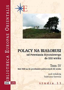 Polacy na Bialorusi od Powstania Styczniowego do XXI wieku, Tom IV
